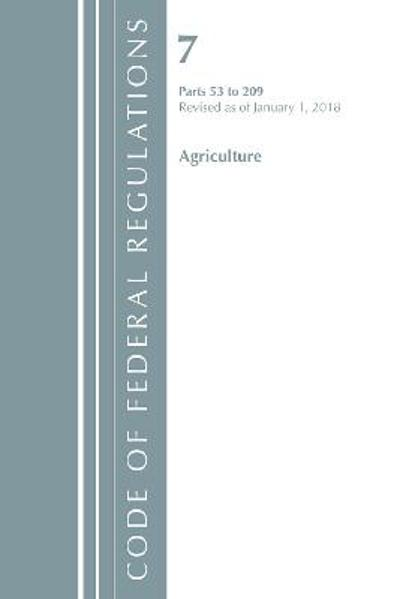 Code of Federal Regulations, Title 07 Agriculture 53-209, Revised as of January 1, 2018 - Office of the Federal Register (U.S.)