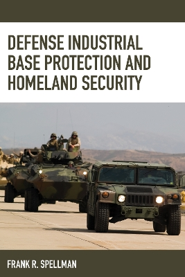 Defense Industrial Base Protection and Homeland Security - Frank R. Spellman