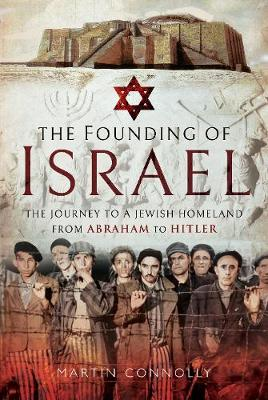 The Founding of Israel - Martin Connolly