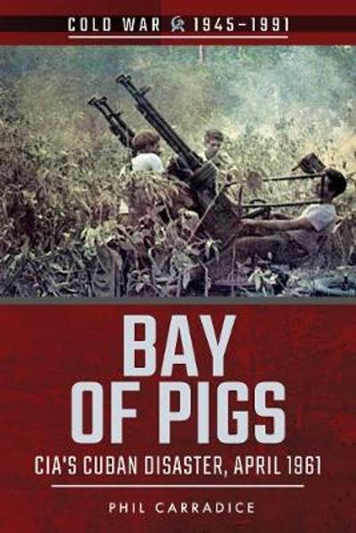 Bay of Pigs - Phil Carradice