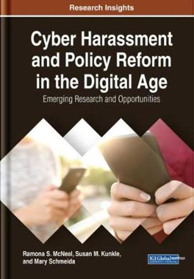 Cyber Harassment and Policy Reform in the Digital Age - Ramona S. McNeal