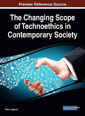 The Changing Scope of Technoethics in Contemporary Society - Rocci Luppicini