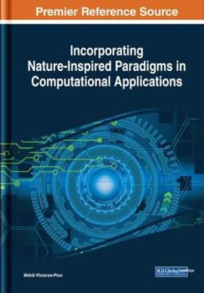 Incorporating Nature-Inspired Paradigms in Computational Applications - Mehdi Khosrow-Pour