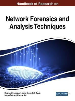 Handbook of Research on Network Forensics and Analysis Techniques - Gulshan Shrivistava