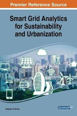 Smart Grid Analytics for Sustainability and Urbanization - Zbigniew H. Gontar