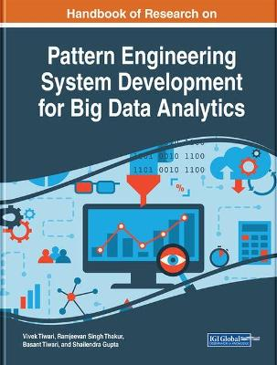 Handbook of Research on Pattern Engineering System Development for Big Data Analytics - Vivek Tiwari