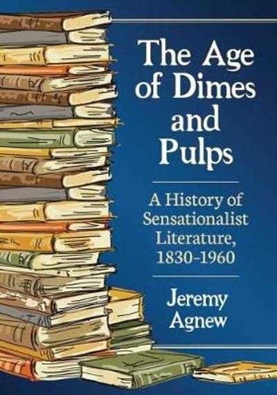 The Age of Dimes and Pulps - Jeremy Agnew