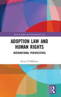 Adoption Law and Human Rights - Kerry O'Halloran