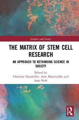 The Matrix of Stem Cell Research - Christine Hauskeller
