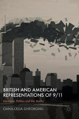 British and American Representations of 9/11 - Oana-Celia Gheorghiu