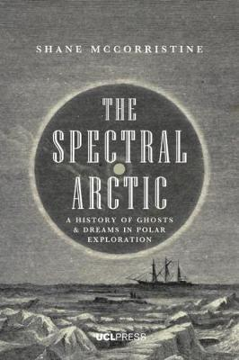 The Spectral Arctic - Shane McCorristine