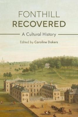 Fonthill Recovered - Caroline Dakers