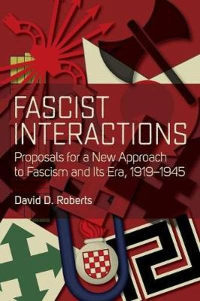 Fascist Interactions - David D. Roberts