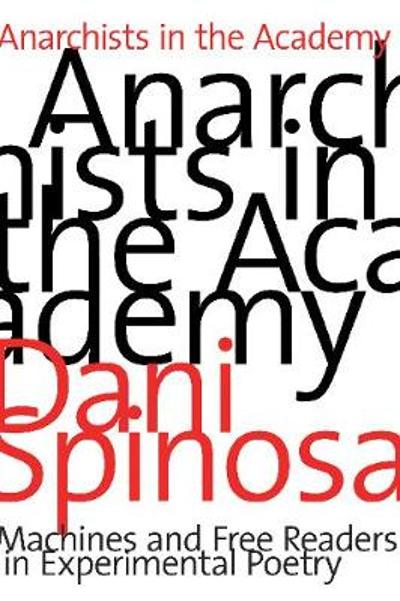 Anarchists in the Academy - Dani Spinosa