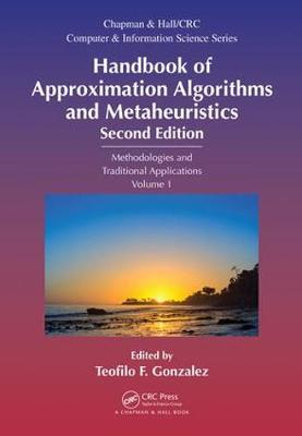 Handbook of Approximation Algorithms and Metaheuristics - Teofilo F Gonzalez