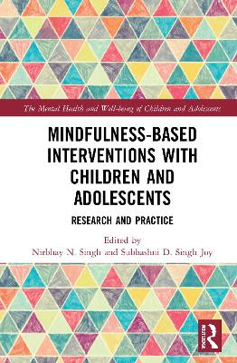 Mindfulness-based Interventions with Children and Adolescents - Nirbhay Singh