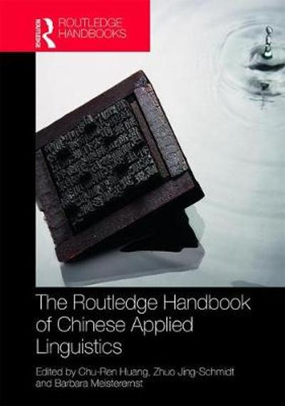 The Routledge Handbook of Chinese Applied Linguistics - Chu-Ren Huang