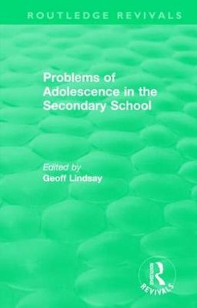 Problems of Adolescence in the Secondary School - Geoff Lindsay