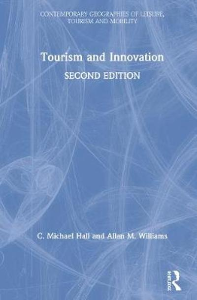 Tourism and Innovation - C. Michael Hall