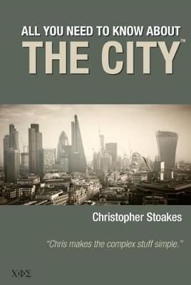 All You Need To Know About The City - Christopher Stoakes
