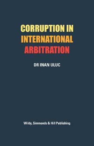 Corruption in International Arbitration - Dr Inan Uluc