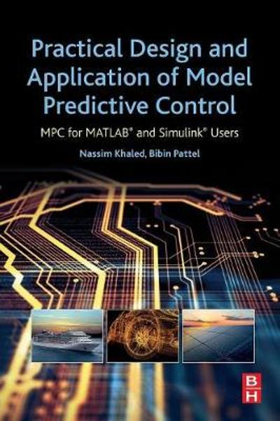 Practical Design and Application of Model Predictive Control - Nassim Khaled