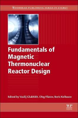 Fundamentals of Magnetic Thermonuclear Reactor Design -