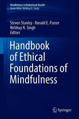 Handbook of Ethical Foundations of Mindfulness - Steven Stanley