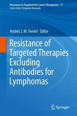 Resistance of Targeted Therapies Excluding Antibodies for Lymphomas - Andres J. M. Ferreri