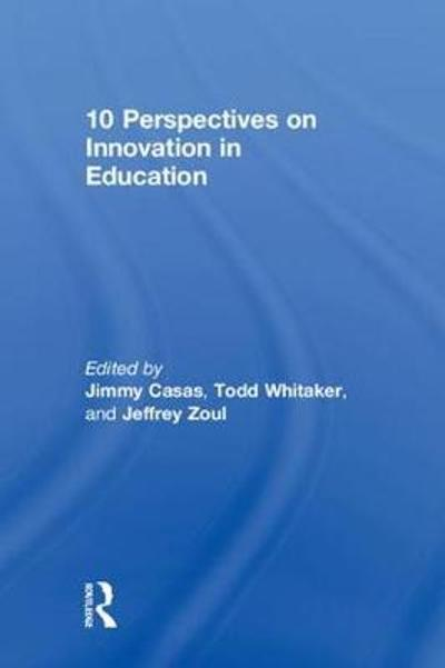 10 Perspectives on Innovation in Education - Jimmy Casas