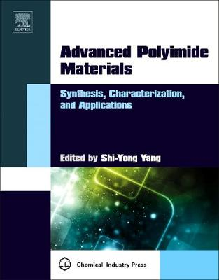 Advanced Polyimide Materials - Shi-Yong Yang