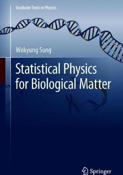 Statistical Physics for  Biological Matter - Wokyung Sung