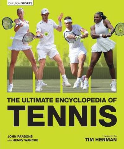 The Ultimate Encyclopedia of Tennis - John Parsons