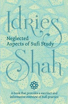 Neglected Aspects of Sufi Study - Idries Shah