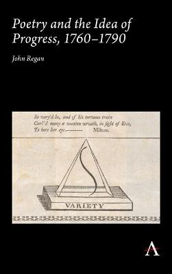 Poetry and the Idea of Progress, 1760-90 - John Regan