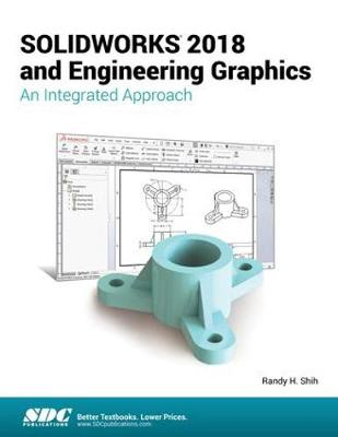 SOLIDWORKS 2018 and Engineering Graphics - Randy Shih