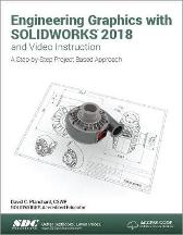 Engineering Graphics with SOLIDWORKS 2018 and Video Instruction - David Planchard