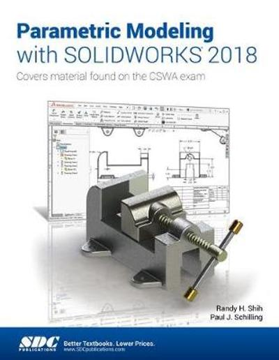 Parametric Modeling with SOLIDWORKS 2018 - Paul Schilling