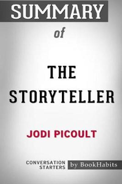 Summary of The Storyteller by Jodi Picoult - Bookhabits