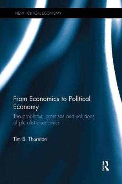 From Economics to Political Economy - Tim B. Thornton
