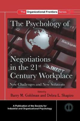 The Psychology of Negotiations in the 21st Century Workplace - Barry M. Goldman