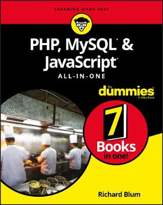 PHP, MySQL, & JavaScript All-in-One For Dummies - Richard Blum