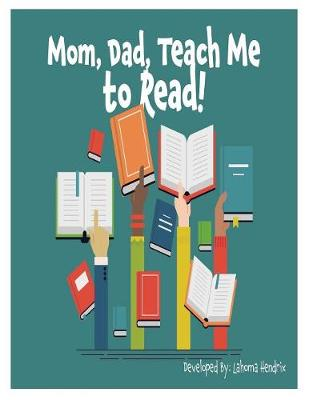 Mom, Dad Teach Me to Read - Lahoma S Hendrix