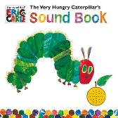 The Very Hungry Caterpillar's Sound Book - Eric Carle