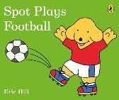 Spot Plays Football - Eric Hill Eric Hill