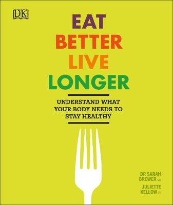 Eat Better, Live Longer - Dr Sarah Brewer