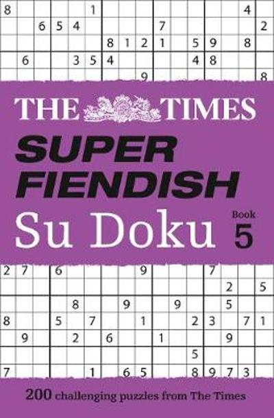The Times Super Fiendish Su Doku Book 5 - The Times Mind Games