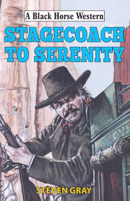 Stagecoach to Serenity - Steven Gray
