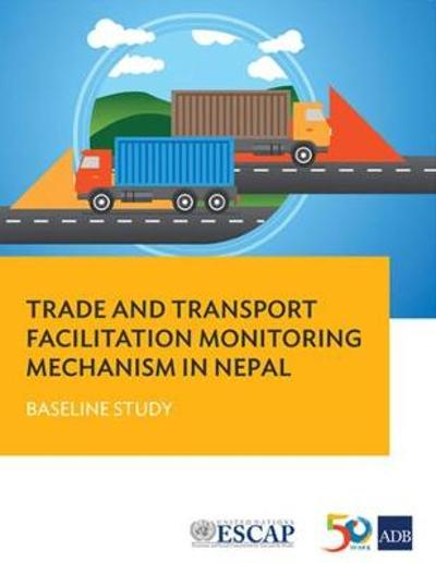 Trade and Transport Facilitation Monitoring Mechanism in Nepal - Asian Development Bank