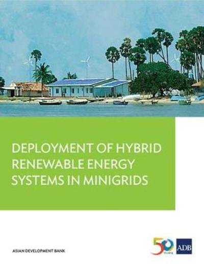 Deployment of Hybrid Renewable Energy Systems in Minigrids - Asian Development Bank